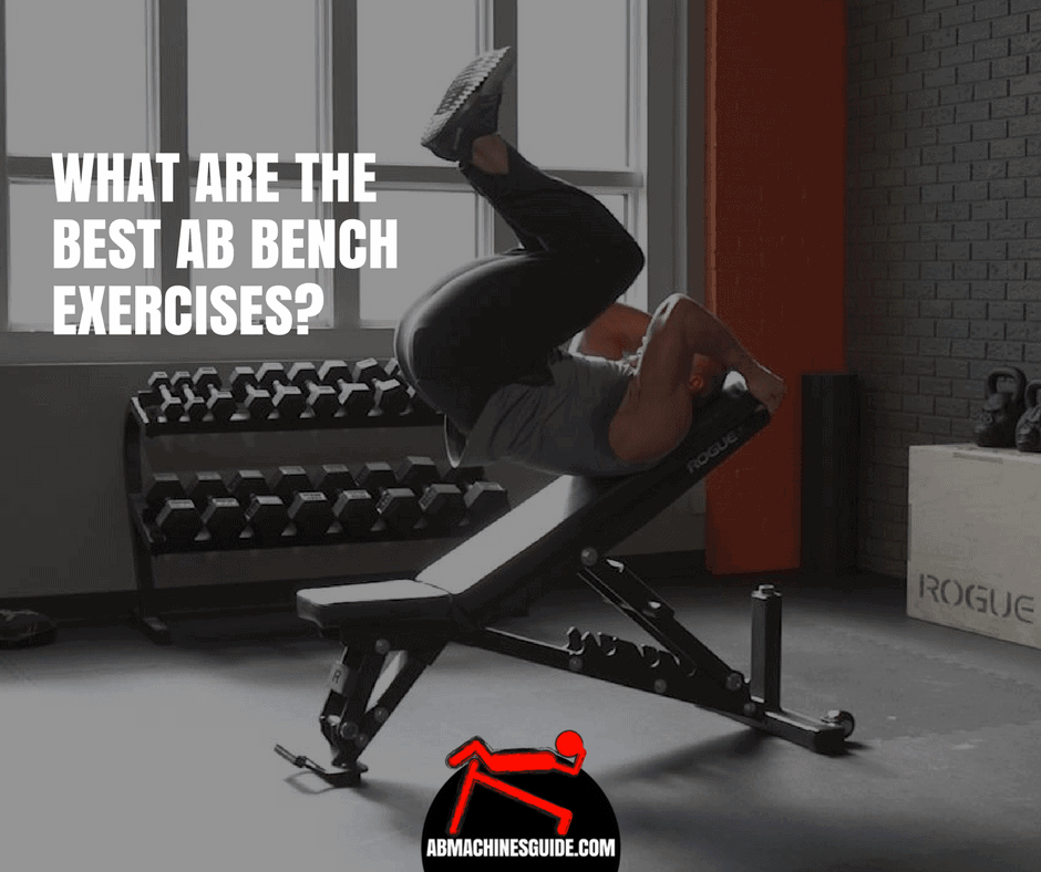 Learn what are the most efficient ab bench exercises to strengthen your entire core. These workouts will shape your abs for sure. #situpbench #absworkout