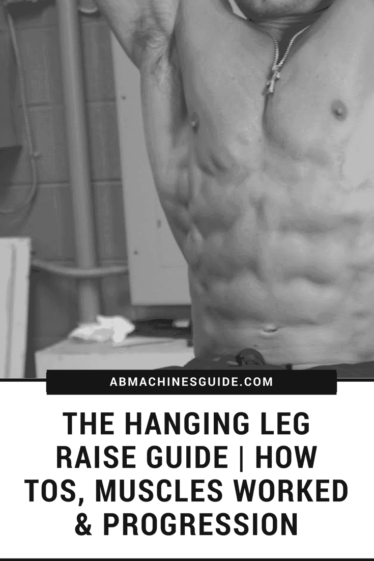 All you need to know about hanging leg raise exercise. Learn how to to do it, muscles worked and the progression. #legraise #absworkout