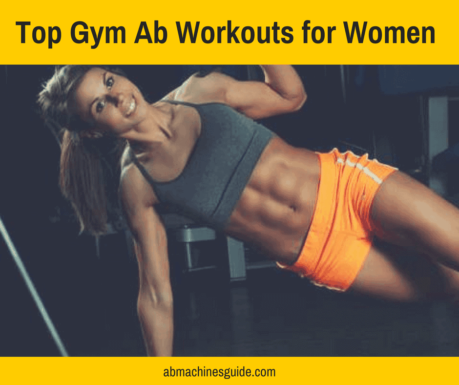 Top Guidelines For 2017 On Quick Methods In Fitness: Top Gym Ab Workouts For Women To Get Flat Stomach