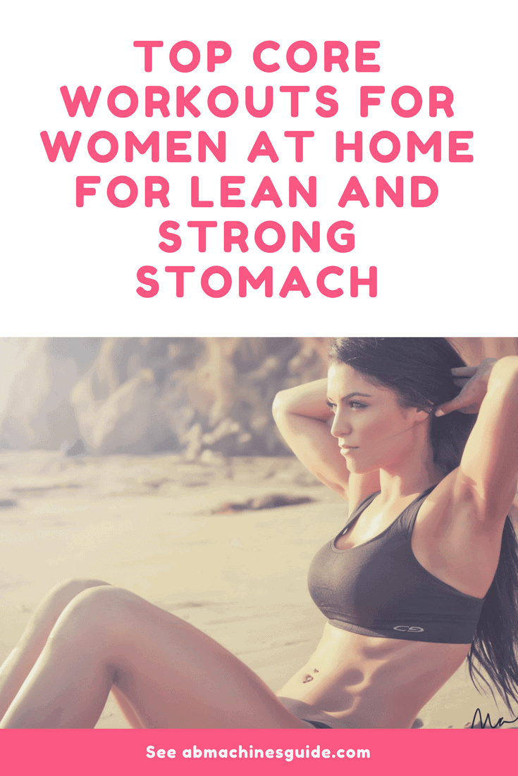 Find the best core workouts for women you can do at home that will help you build strong and lean flat stomach. #coreworkout #absworkout