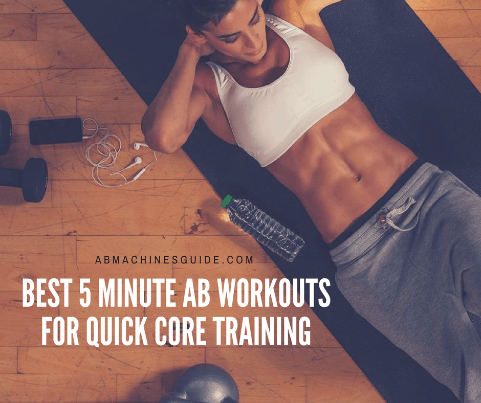 Best 5 Minute Ab Workouts For Quick But Efficient Training