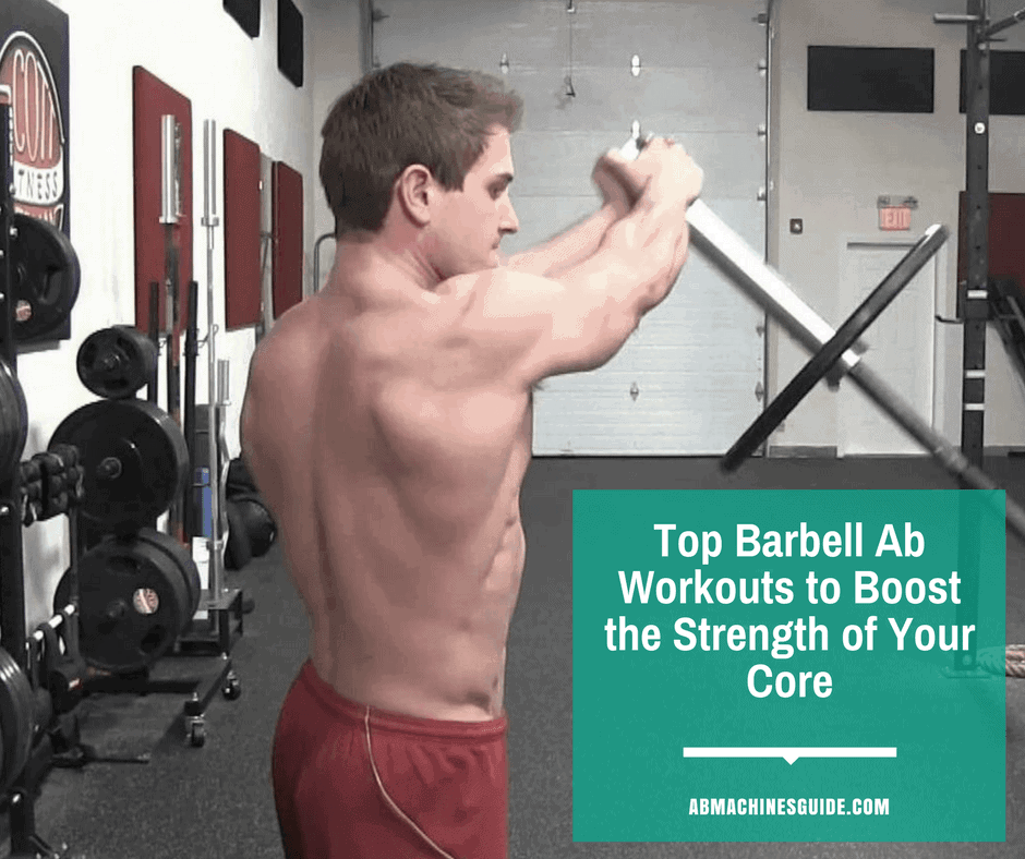 Check out these powerful barbell ab workouts and learn exercises that will boost the strength of your core muscles. #absworkout #barbell