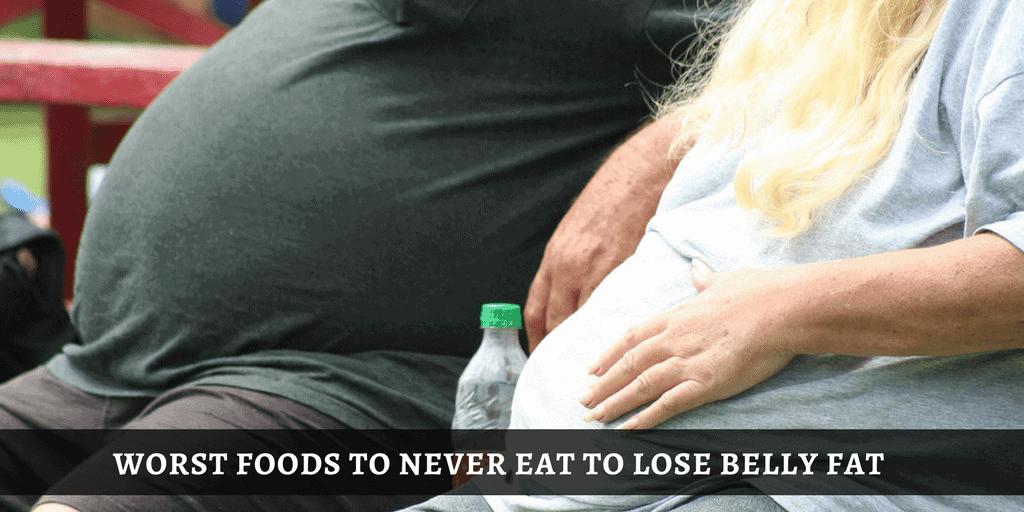 Worst foods to never eat to lose belly fat