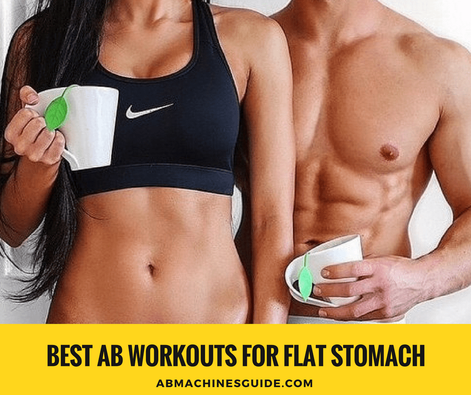 Best Ab Workouts and Exercises You Need For Flat Stomach