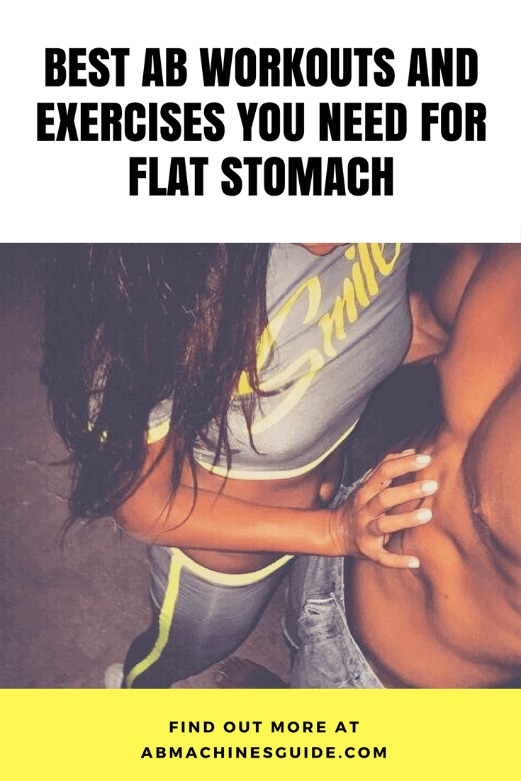 Learn the most efficient abs exercises and find powerful workout routines to train your entire core, burn fat and flatten your stomach. #absworkout