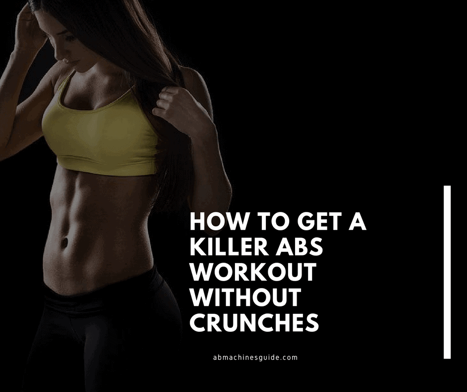 How To Get A Killer Abs Workout Without Crunches
