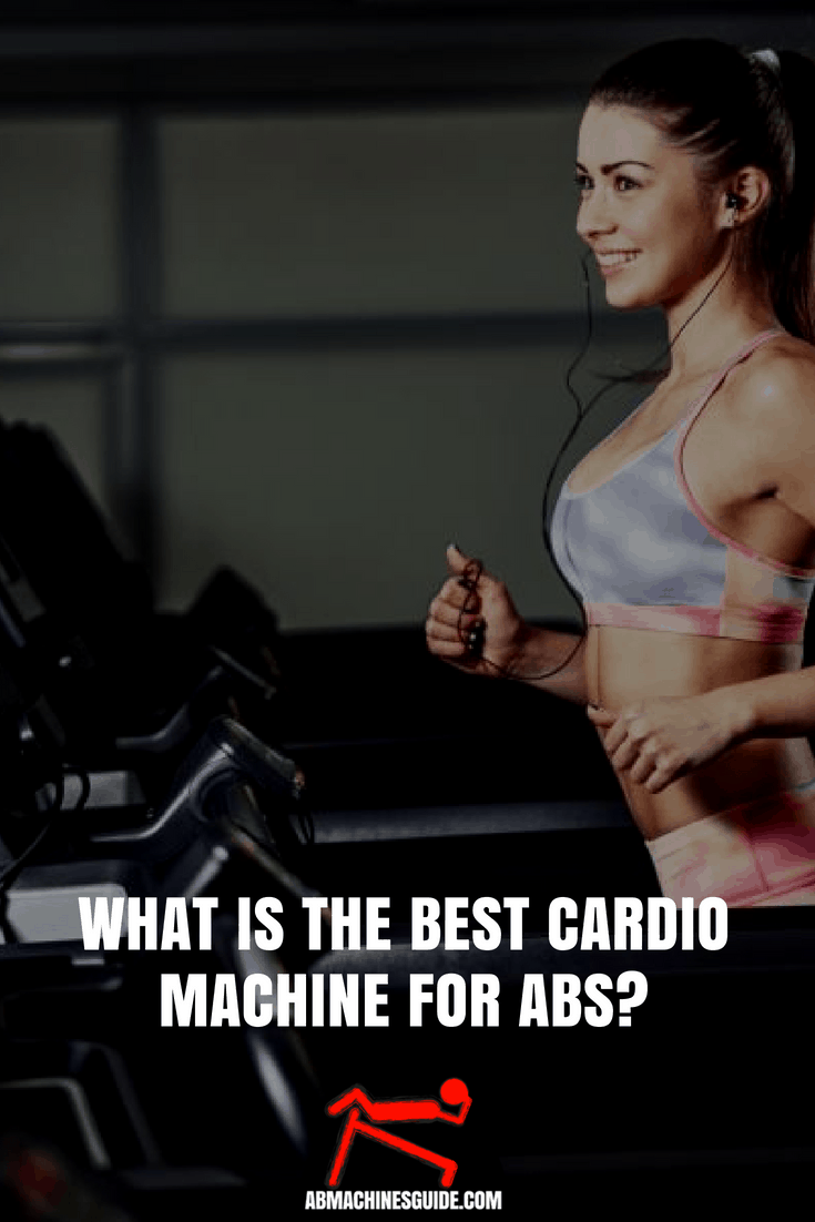 Learn what is the best cardio machine for abs and find more tips on how to burn belly fat with various equipment. #abs #cardioworkout