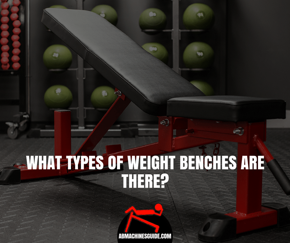 What Types Of Weight Benches Are There Abmachinesguide Com