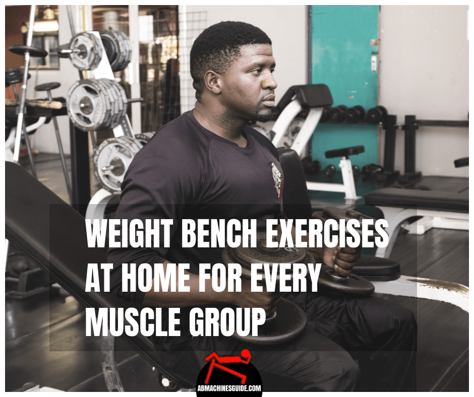 Learn various weight bench exercises at home for all the muscles groups — strength training workouts with dumbbells and bodyweight moves. #workout #home